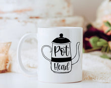 Load image into Gallery viewer, Pot Head Mug, Cute Coffee Mug, Coffee Lover Quote Coffee Cup, Funny Coffee Mug for Her, Sassy Quote Coffee Mug