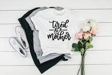 Load image into Gallery viewer, Tired as a Mother T-shirt, Mom T-Shirt, Cute Shirt, Funny Mom Shirt Custom T-Shirt, T-Shirt Unisex T Shirt, Cotton T shirt