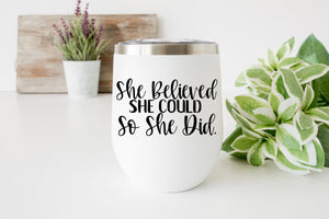 She Believed She Could So She Did Wine Tumbler - Stainless Steel Wine Tumbler