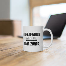 "Load image into Gallery viewer, White Ceramic Mug ""I get jealous when"""