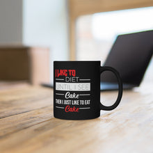 "Load image into Gallery viewer, Black mug 11oz ""I like to diet"""