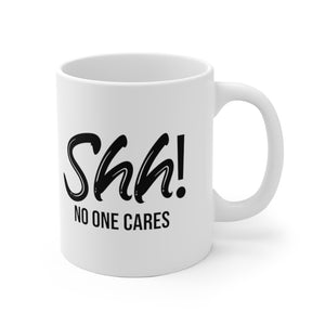 "White Ceramic Mug ""No One Cares"""
