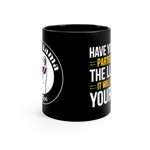 "Black mug 11oz ""Have you ever partied"""