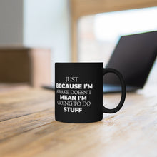 "Load image into Gallery viewer, Black mug 11oz ""Just Because"""