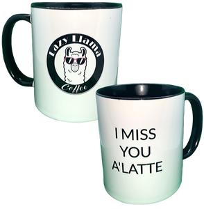 """I MISS YOU A'LATTE"" Coffee Mug"
