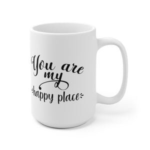 "White Ceramic Mug ""You are my happy place"""