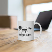 "Load image into Gallery viewer, White Ceramic Mug ""You are my happy place"""