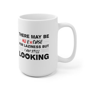 "White Ceramic Mug ""There may be no excuse"""