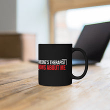 "Load image into Gallery viewer, Black mug 11oz ""Someones Therapist"""