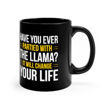 "Load image into Gallery viewer, Black mug 11oz ""Have you ever partied"""