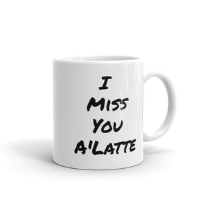"Mug ""I Miss You A'Latte"""