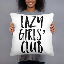 "Load image into Gallery viewer, Basic Pillow ""Lazy Girls' Club"""