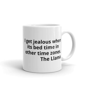 "Mug ""I get jealous when its bed time in other time zones"""