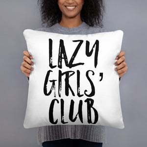 "Basic Pillow ""Lazy Girls' Club"""