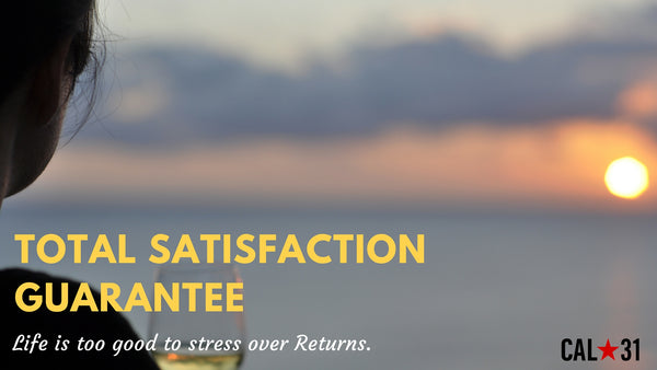 Cal31 Total Satisfaction Guarantee