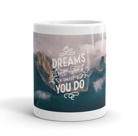 Coffee Mug / Dreams don't work unless you do (Yosemite Valley) - Cal31.com