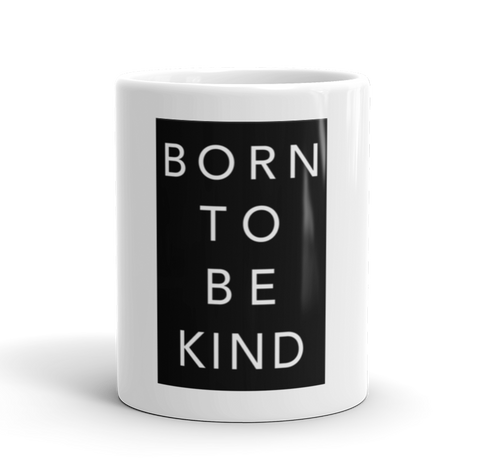 Coffee Mug / Born to be kind! - Cal31.com