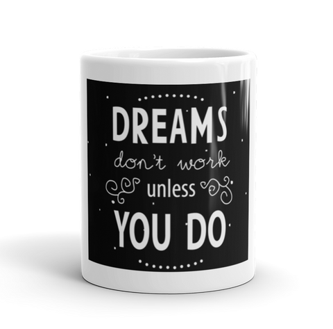 Coffee Mug / Dreams don't work unless you do - Cal31.com