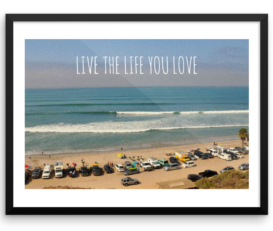 Wall Art / Live the Life you Love - Cal31.com
