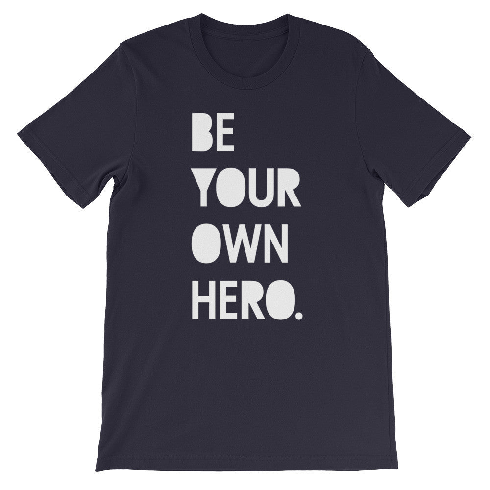 Be Your Own Hero T-Shirt - Cal31.com