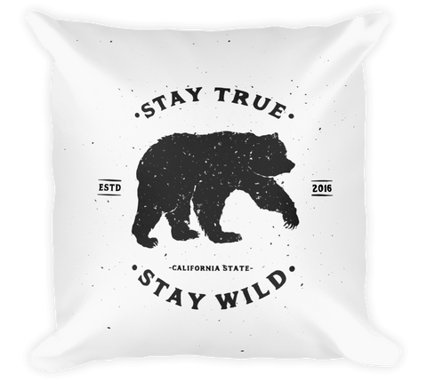 Decorative Throw Pillow / Stay True, Stay Wild - California State Bear - Cal31.com