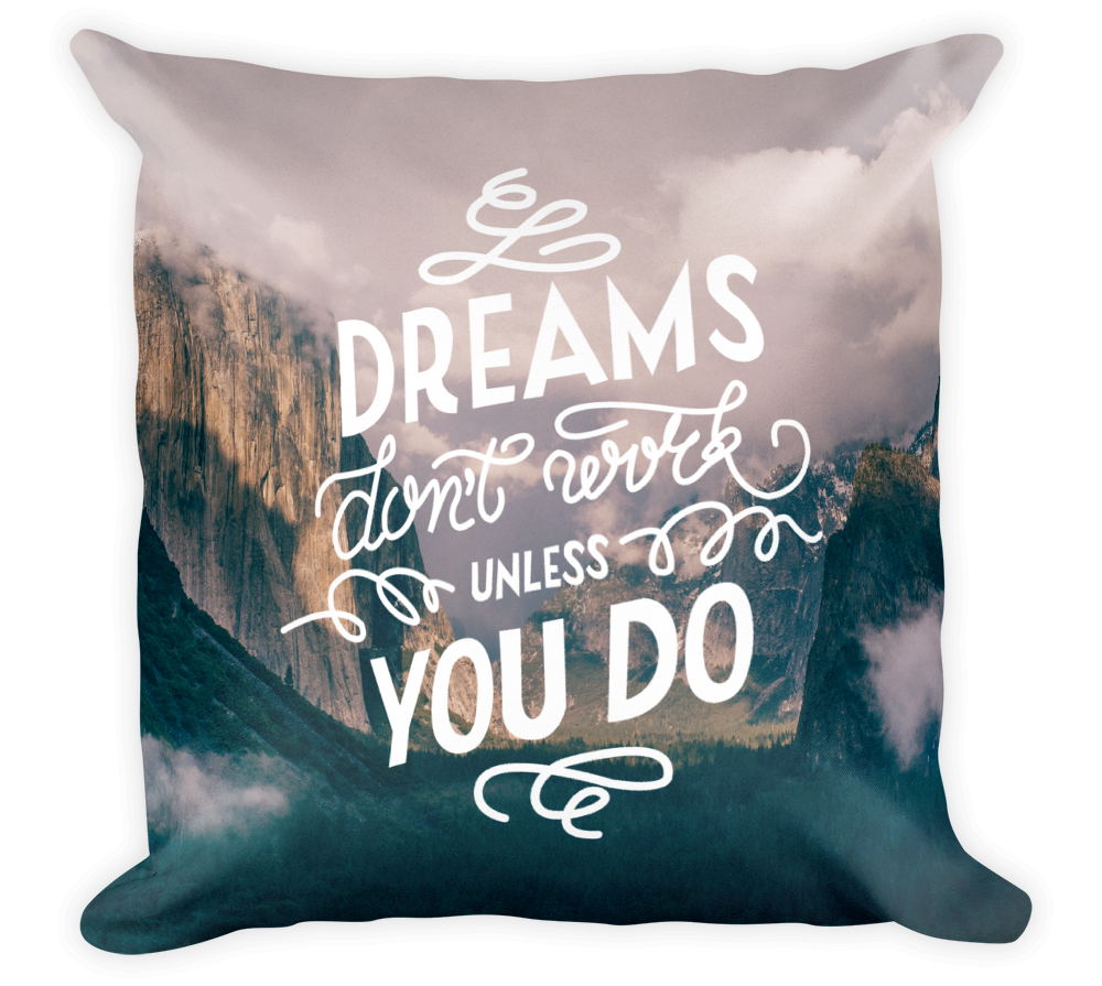 Decorative Throw Pillow / Dreams don't work unless you do, Yosemite Valley - Cal31.com