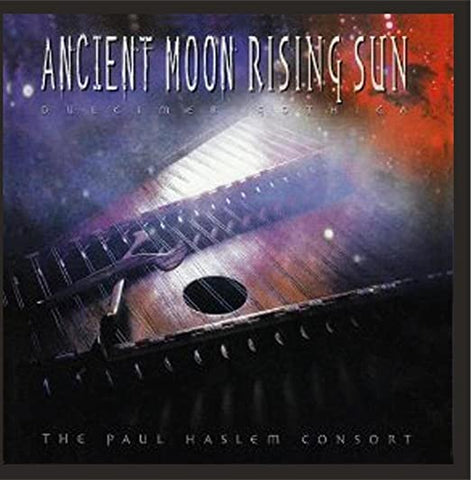 Paul Haslem - Ancient Moon Rising Sun, Audio CD