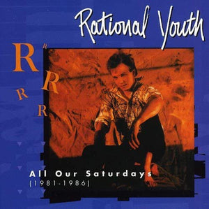 Rational Youth - All Our Saturdays, Audio CD