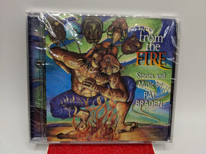 From The Fire - Stories & Music By Pat Braden, Audio CD