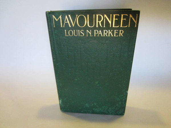 Mavourneen A Comedy in Three Acts Author Louis N Parker by Dodd Mead & Co - Designer Unique Finds   - 1