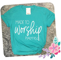 """Made to Worship"" t-shirt- TEAL"