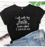 """Walking by Faith"" t-shirt"