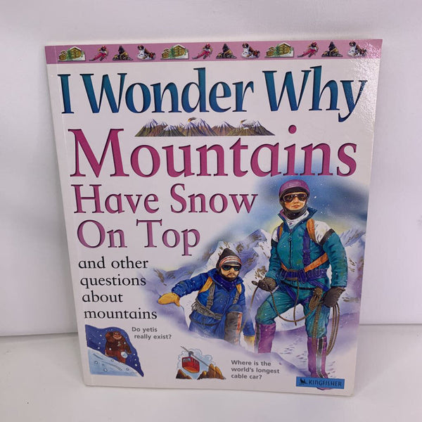 I Wonder Why Mountains Have Snow On Top (paperback)
