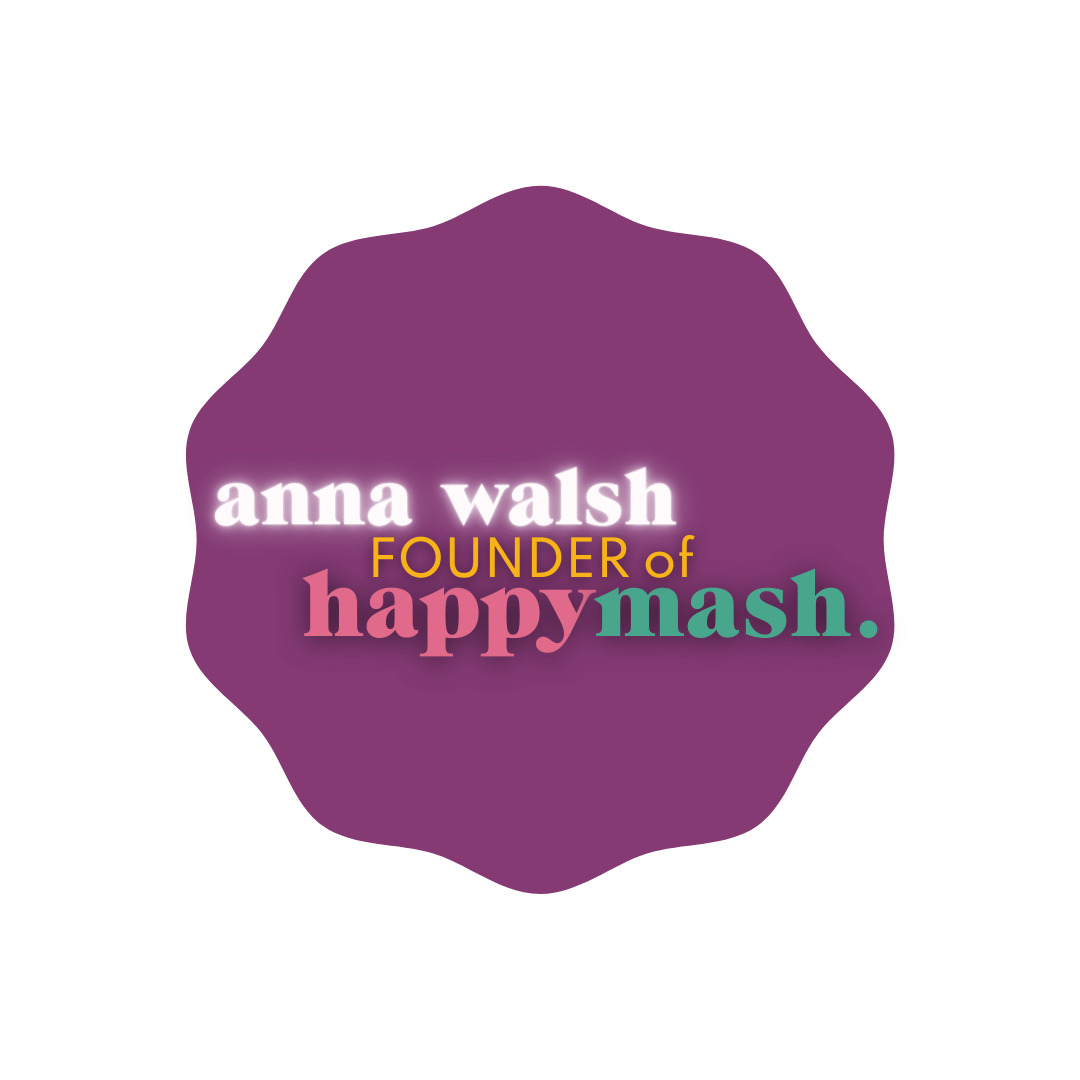 Anna Walsh Founder Of Happymash