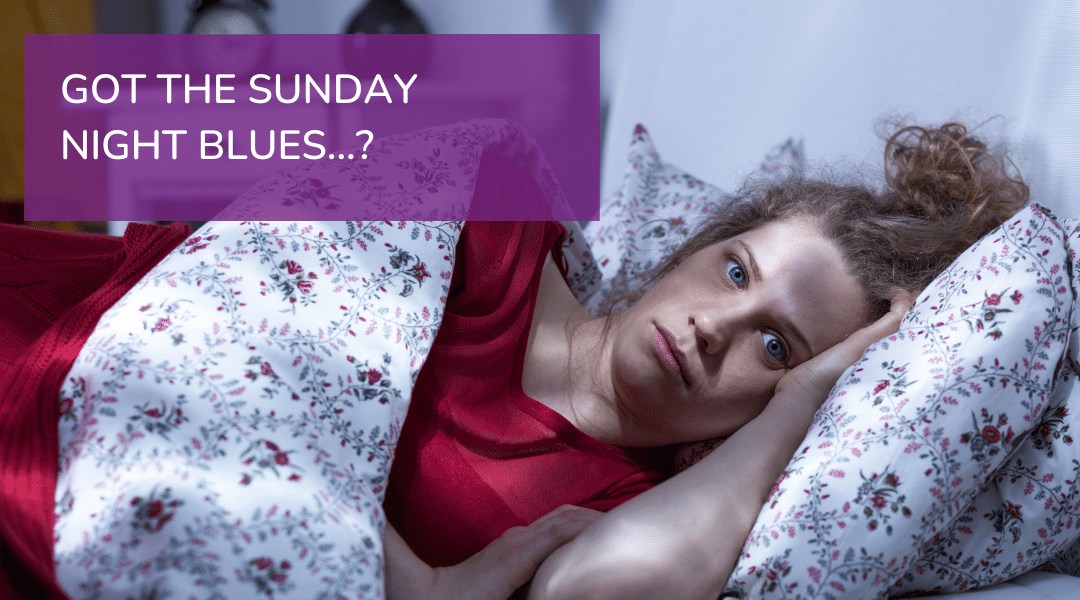 Image: Person in bed struggling to sleep. Text reads: GOT THE SUNDAY NIGHT BLUES?