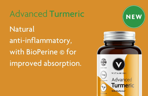 NEW Advanced Turmeric. Natural anti-inflammatory, with BioPerine for improved absorption.