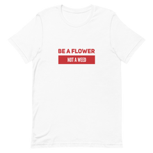 Load image into Gallery viewer, Short-Sleeve Be A Flower Unisex T-Shirt | Floral Shirt Men Women