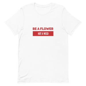 Short-Sleeve Be A Flower Unisex T-Shirt | Floral Shirt Men Women
