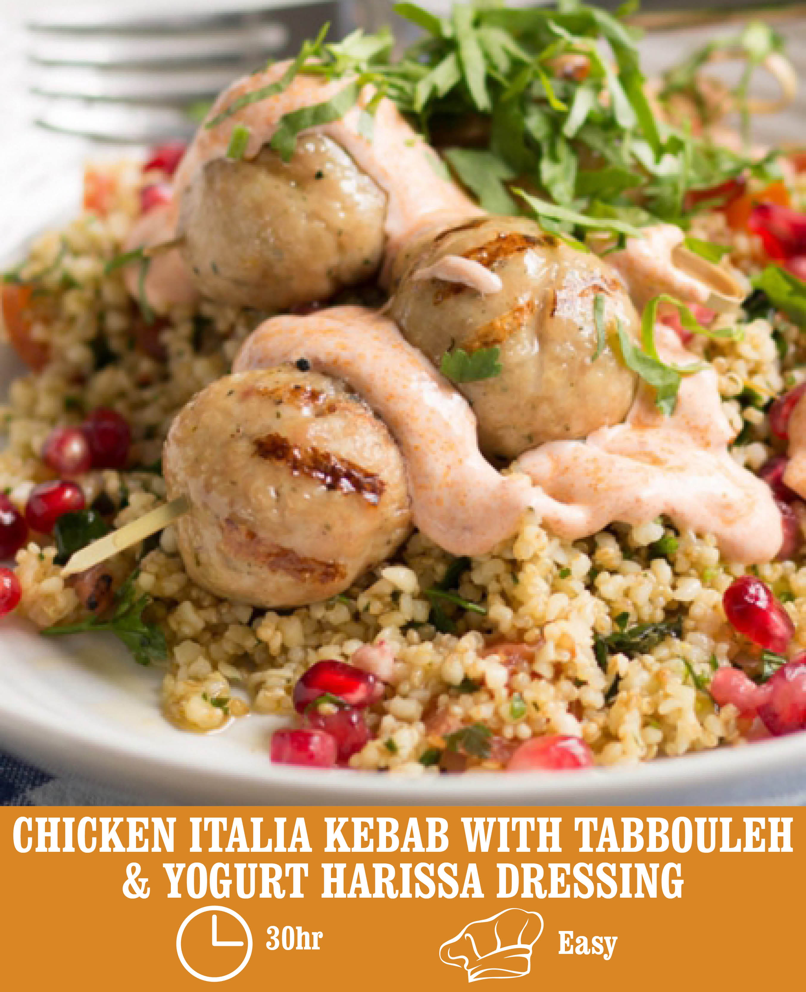 CHICKEN ITALIA SAUSAGE KEBAB SKEWERS WITH TABBOULEH & YOGURT HARISSA DRESSING