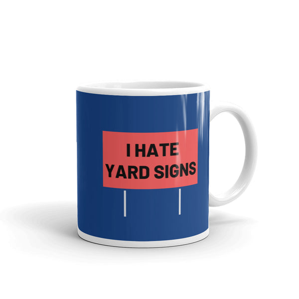 I Hate Yard Signs Mug