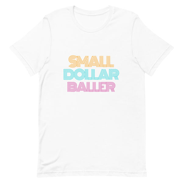 Small Dollar Baller T-Shirt