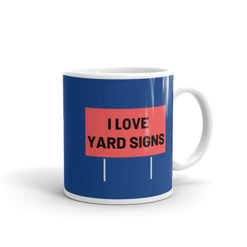 I Love Yard Signs Mug