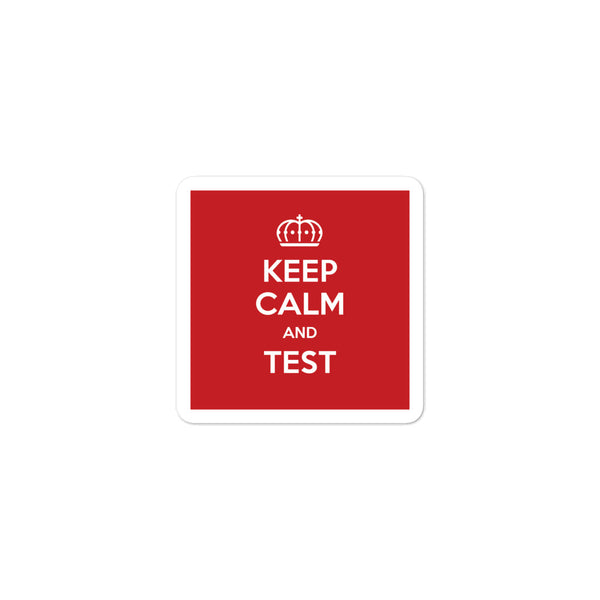 Keep Calm & Test Stickers