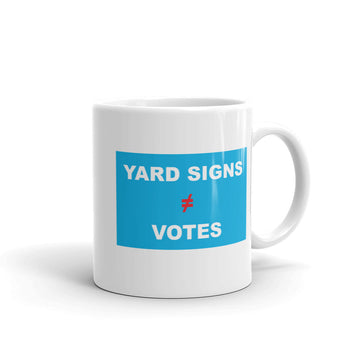 Yard Signs ≠ Votes Mug