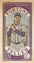 Load image into Gallery viewer, 2019 Topps Gypsy Queen Baseball FORTUNE TELLER MINI Inserts: #FTM-RAJ Ronald Acuña Jr.