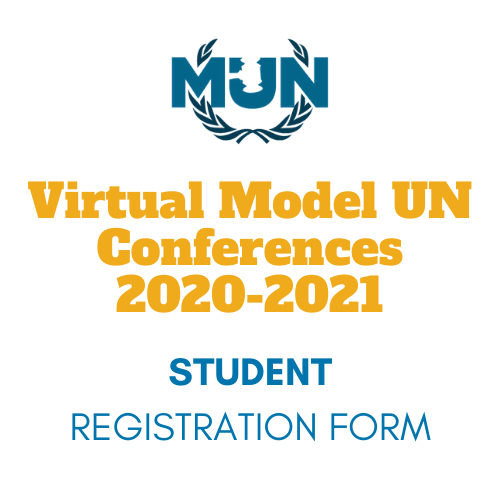 Virtual MUN Conference - Student Registration Form - 2020-2021 School Year - Virtual Model United Nations Institute by Best Delegate