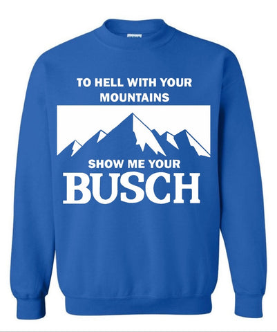 Show Your Busch Crewneck Sweatshirt 🍻
