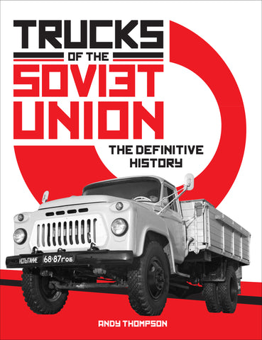 Trucks of the Soviet Union: The Definitive History