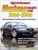 High-Performance Mustang Builder's Guide: 1994-2004