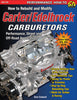 How to Rebuild and Modify Carter/Edelbrock Carburetors